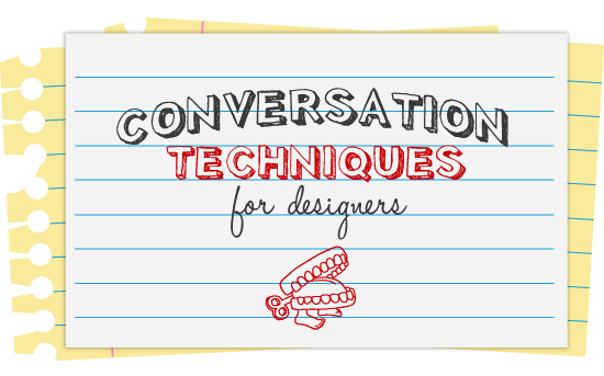 Conversation Techniques for Designers