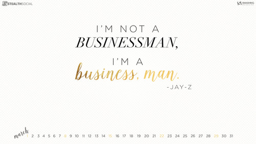 I'm a business, man.