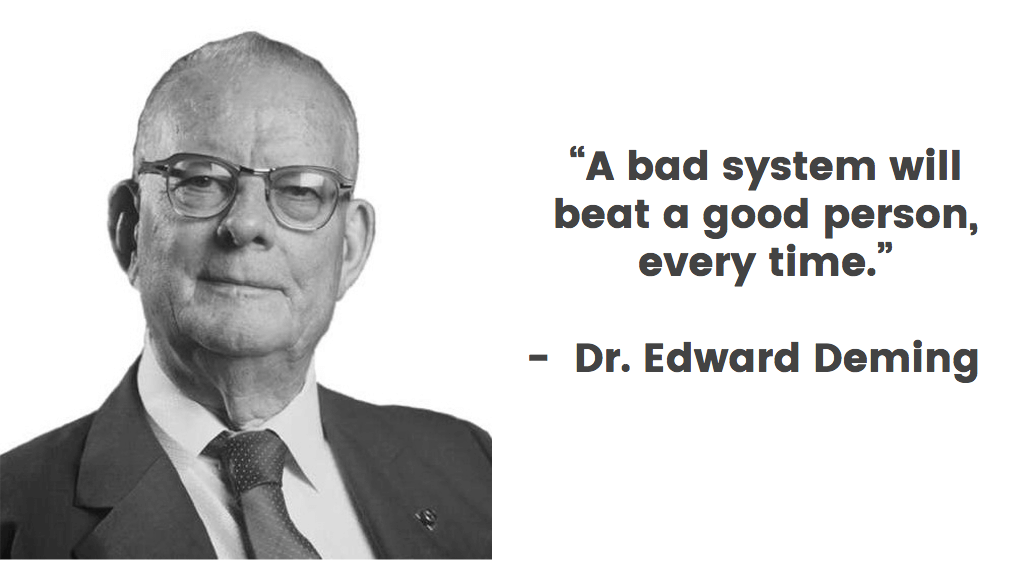 A bad system will beat a good person everytime.