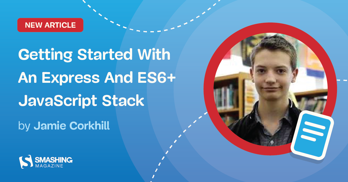 Getting Started With An Express And ES6+ JavaScript Stack