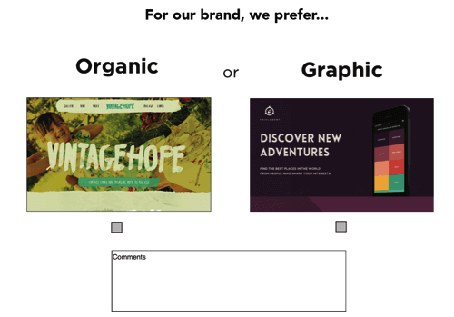 "A style comparison allows the customer to share some of their vision for their new design. In this case, we're asking if they prefer ""organic"" or ""graphic."