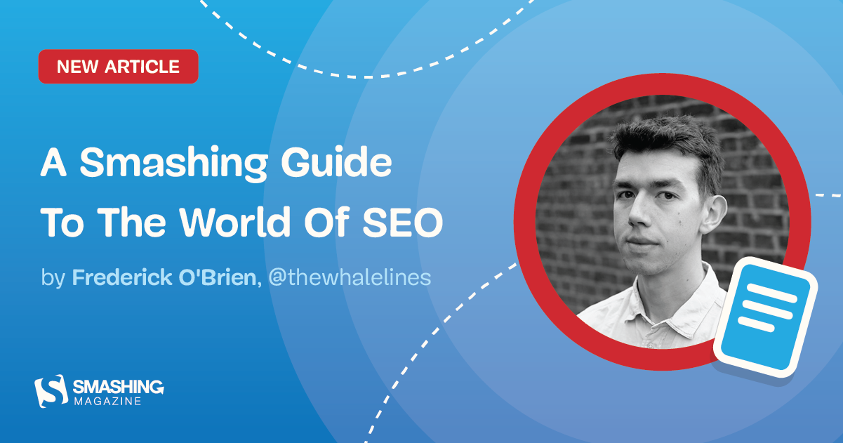 A Smashing Guide To The World Of Search Engine Optimization
