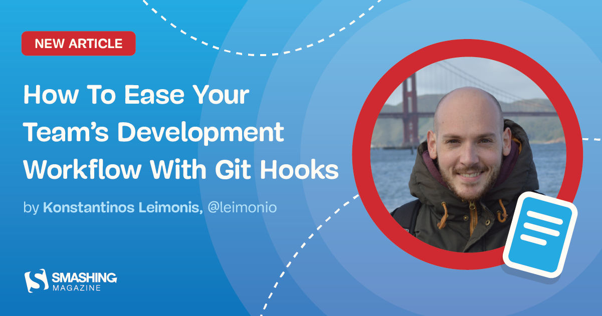 How To Ease Your Team's Development Workflow With Git Hooks