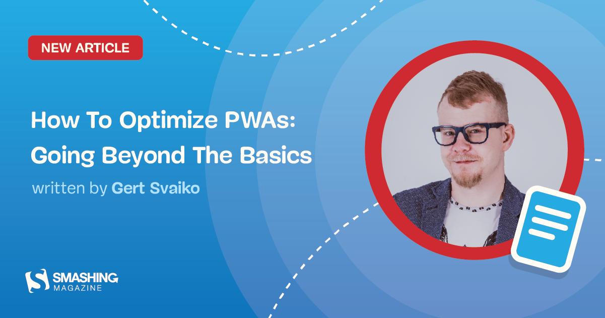 How To Optimize Progressive Web Apps: Going Beyond The Basics — Smashing Magazine
