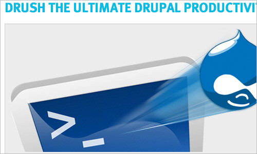 Drush the Ultimate Drupal Productivity Tool