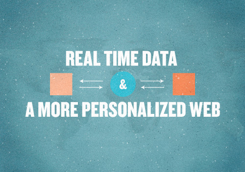 Real-Time Data And A More Personalized Web