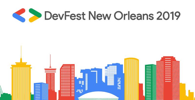 DevFest New Orleans 2019