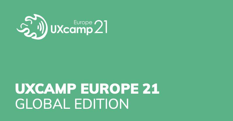 UXCAMP EUROPE 21