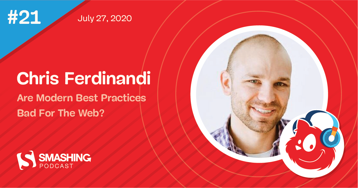 Smashing Podcast Episode 21 With Chris Ferdinandi: Are Modern Best Practices Bad For The Web?