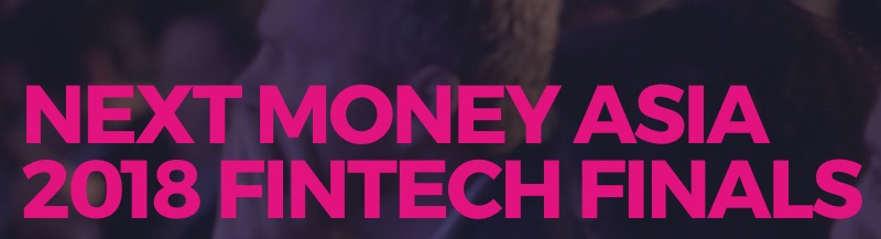 NEXT MONEY ASIA 2018 FINTECH FINALS
