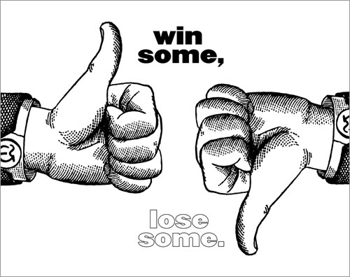 Win some, Lose some.