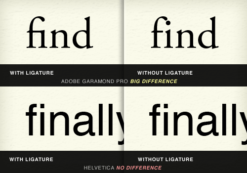 ligature vs. no ligature in Adobe Garamond vs. Helvetica
