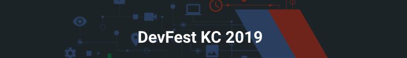 DevFest KC 2019