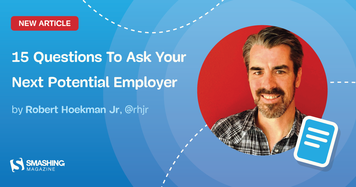 15 Questions To Ask Your Next Potential Employer — Smashing Magazine