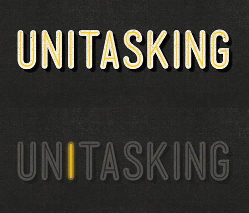 The word unitasking spelled out twice with the i being illuminated in the second version