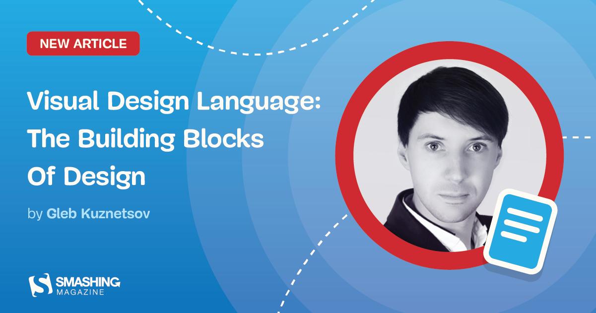 Visual Design Language: The Building Blocks Of Design