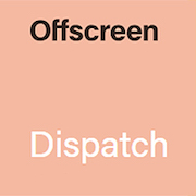 Offscreen Dispatch