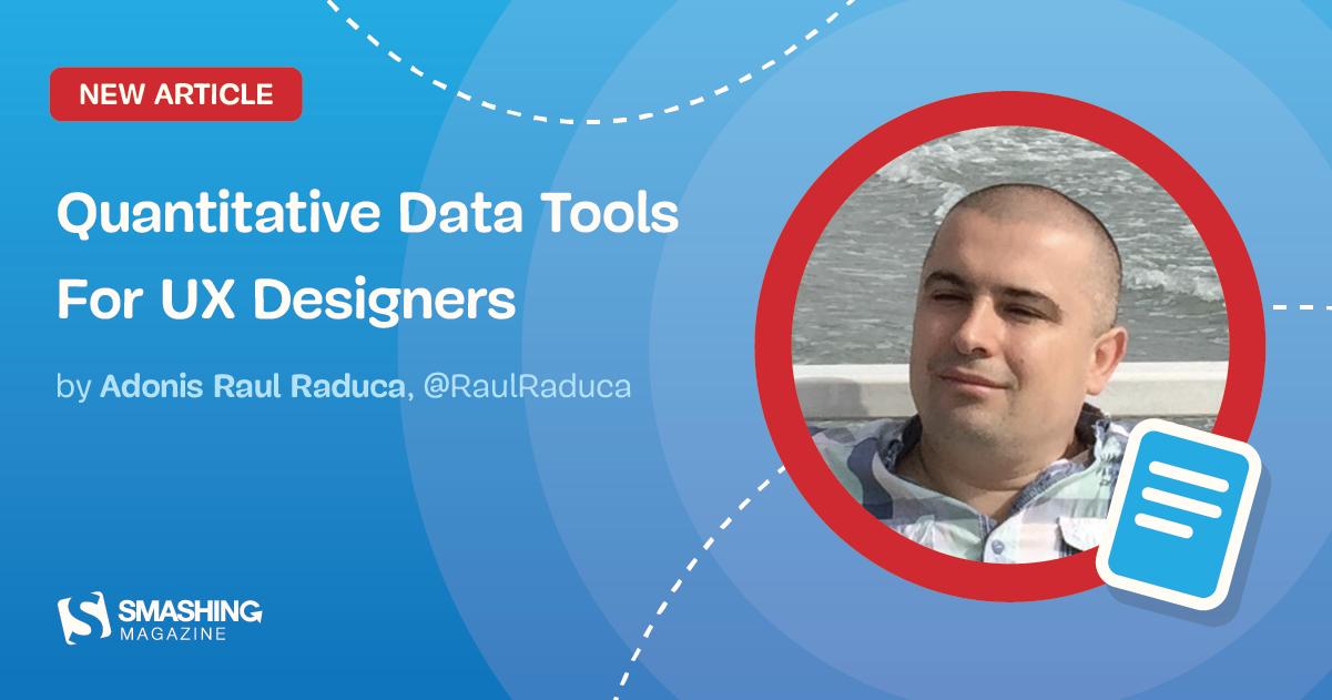 Quantitative Data Tools For UX Designers
