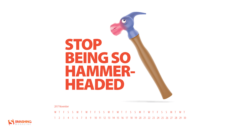 Stop Being So Hammer-Headed