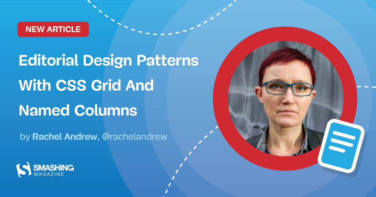Editorial Design Patterns With CSS Grid And Named Columns