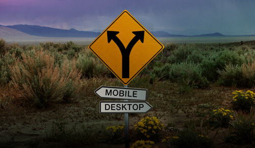Fork in the road, desktop vs. mobile
