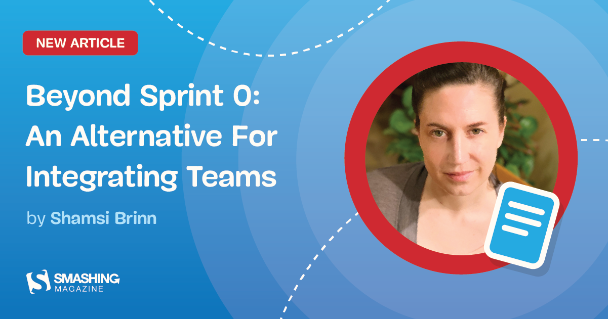 Beyond Sprint 0: An Alternative For Integrating Teams