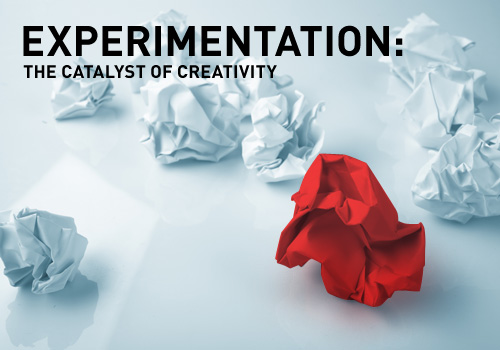 Experimentation: The Catalyst of Creativity