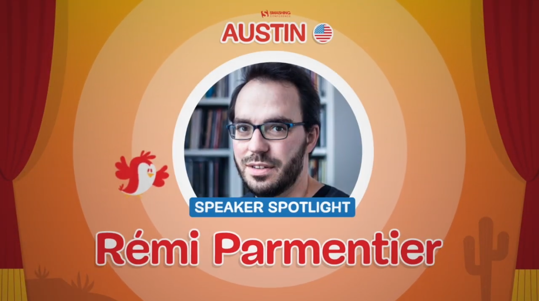 An Interview With Rémi Parmentier: A SmashingConf Austin Speaker