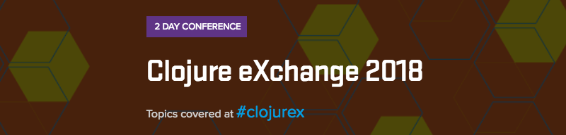 Clojure eXchange 2018