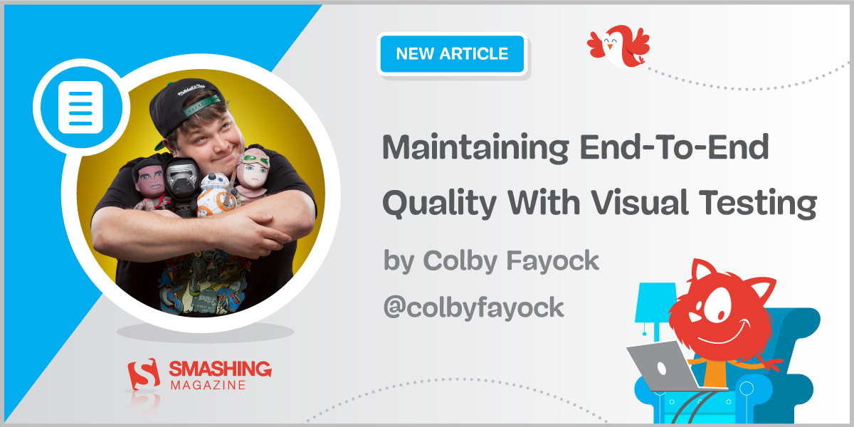 Maintaining End-To-End Quality With Visual Testing