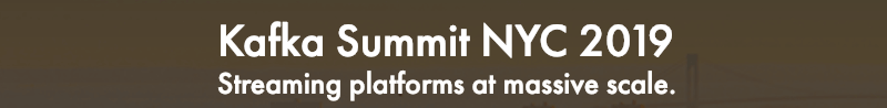 Kafka Summit New York City 2019