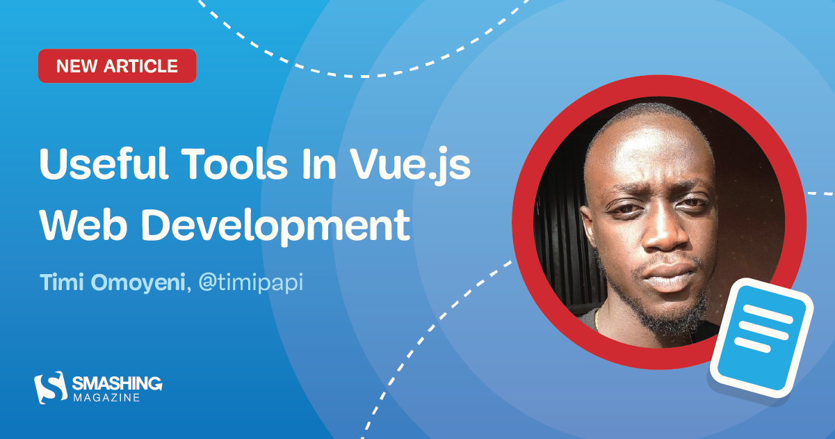 Useful Tools In Vue.js Web Development