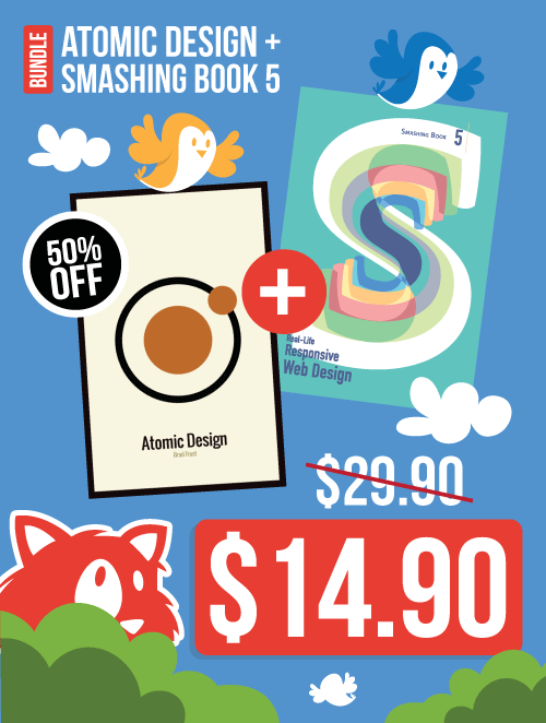 An illustration showing two birds flying away with two eBooks, Atomic Design and Smashing Book 5. Both eBooks are 50% off of their regular price for a limited time