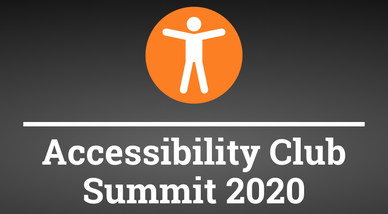 Accessibility Club Summit 2020