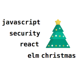 React, JavaScript, Seguridad y Elm Christmas