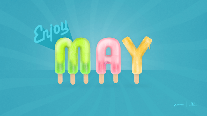 The wallpaper reads 'Enjoy May'. The word May is made up of popsicles.