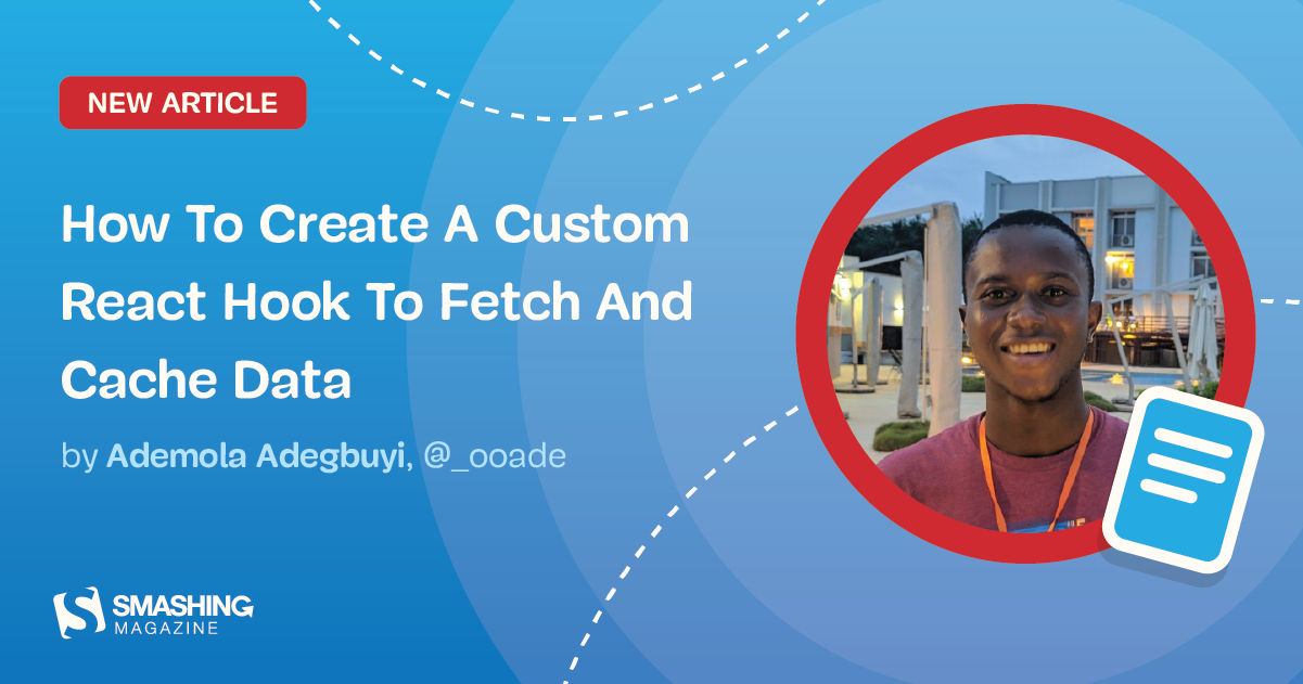 How To Create A Custom React Hook To Fetch And Cache Data