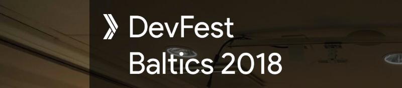 DevFest Baltics 2018
