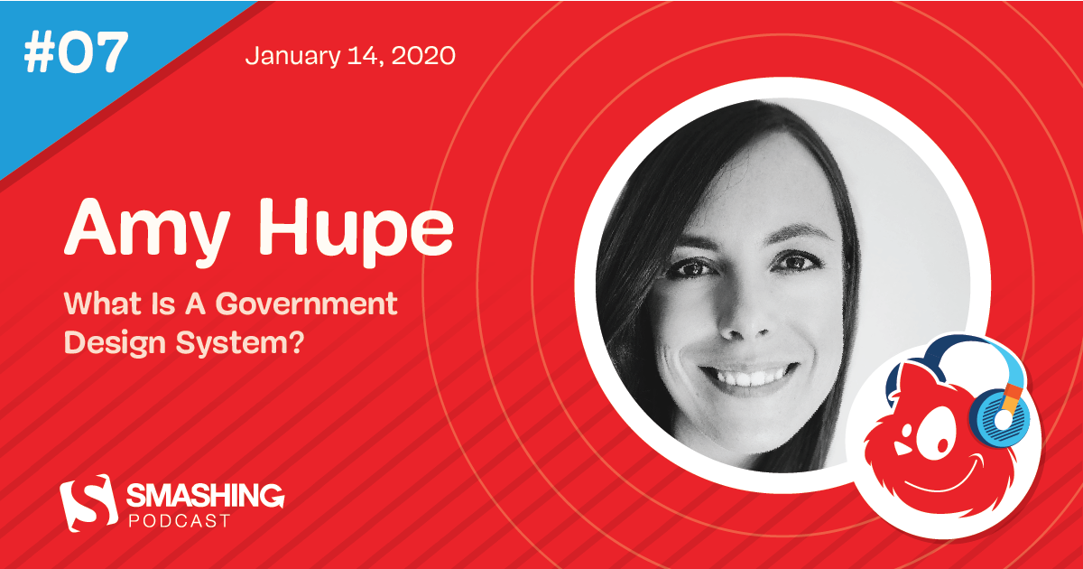 Smashing Podcast Episode 7 With Amy Hupe: What Is A Government Design System?