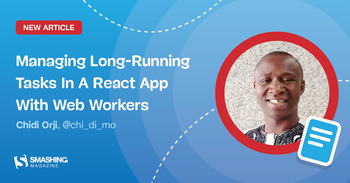Managing Long-Running Tasks In A React App With Web Workers