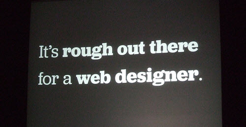 It's Rough for Web designer.