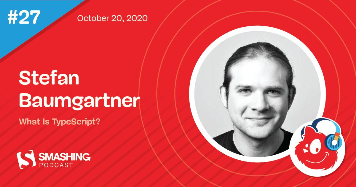 Smashing Podcast Episode 27 With Stefan Baumgartner: What Is TypeScript?