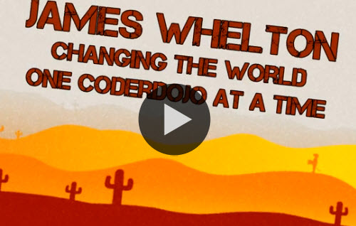 James Whelton - Changing The World One Coderdojo At A Time