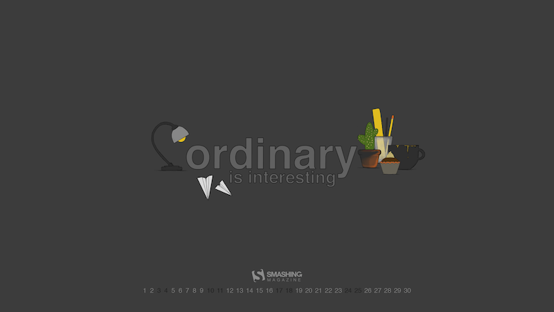 Ordinary Is Interesting