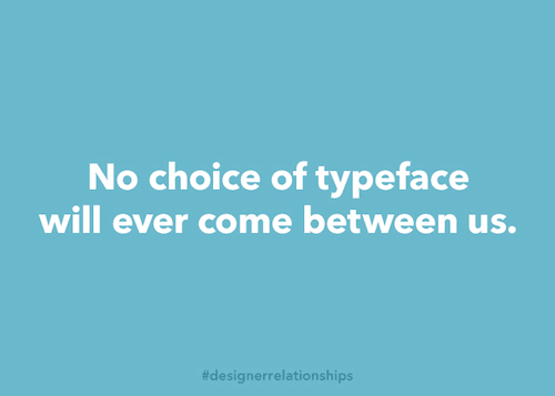A quote from Designer Relationships — one of Cat's side projects.
