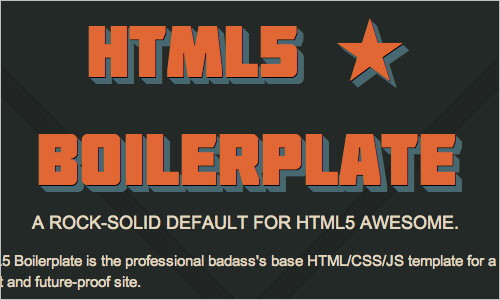 HTML5 Boilerplate - A rock-solid default for HTML5 awesome.