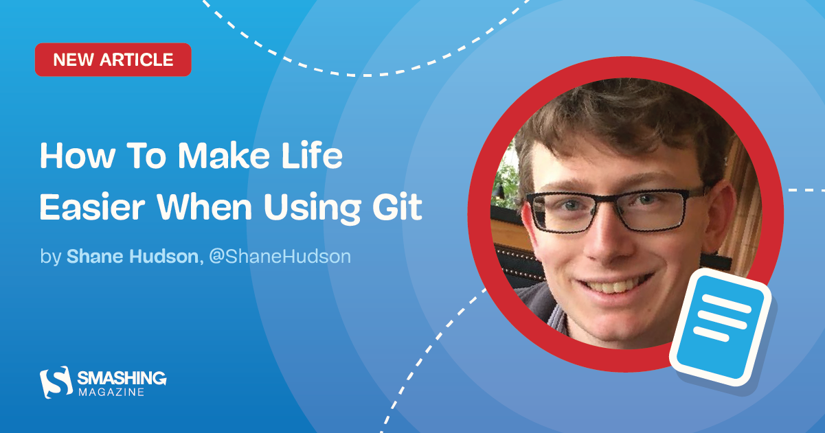 How To Make Life Easier When Using Git