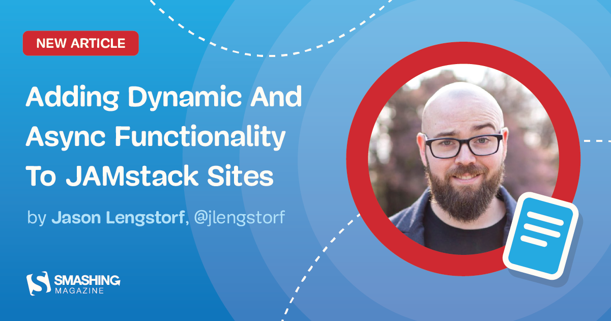 Adding Dynamic And Async Functionality To JAMstack Sites