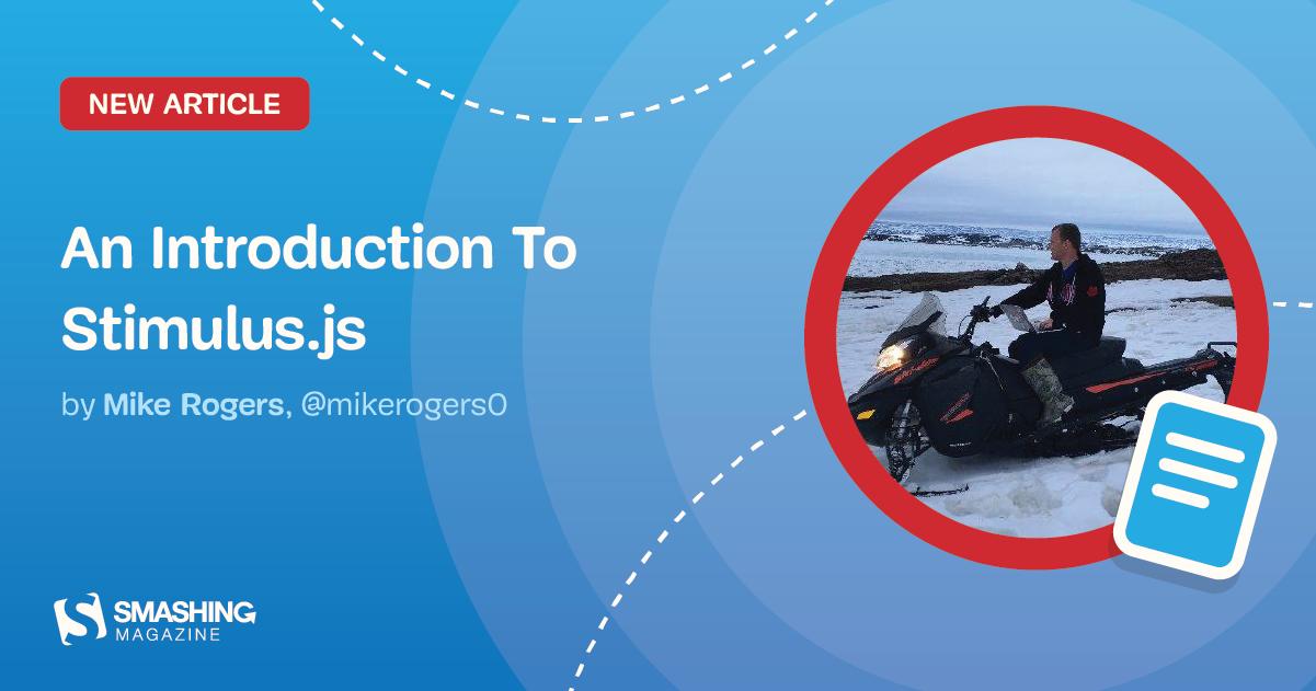 An Introduction To Stimulus.js — Smashing Magazine