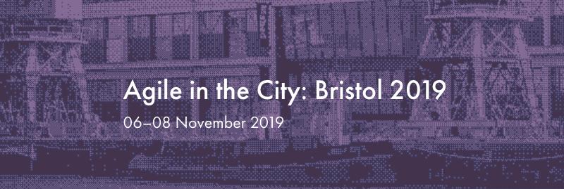 Agile in the City: Bristol 2019